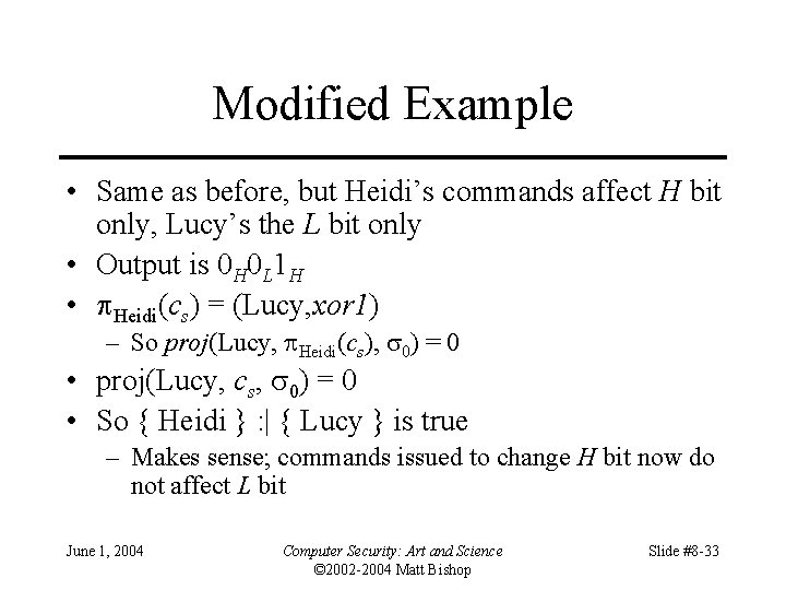 Modified Example • Same as before, but Heidi's commands affect H bit only, Lucy's