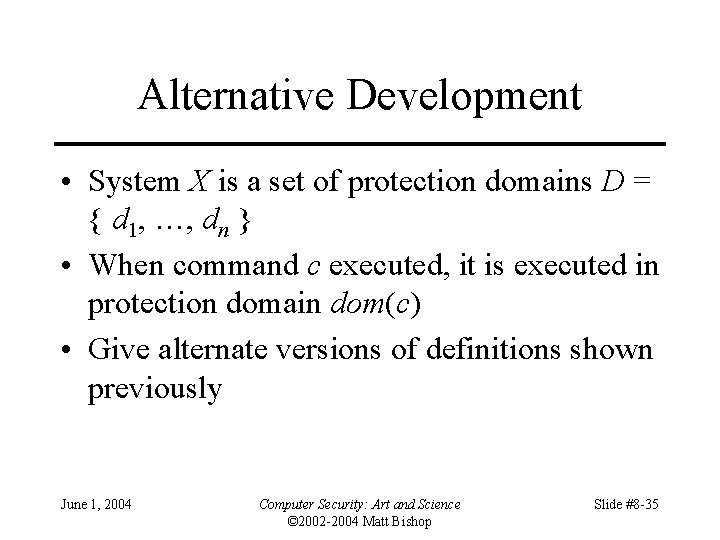 Alternative Development • System X is a set of protection domains D = {