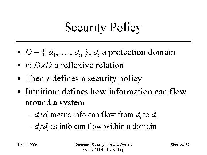 Security Policy • • D = { d 1, …, dn }, di a
