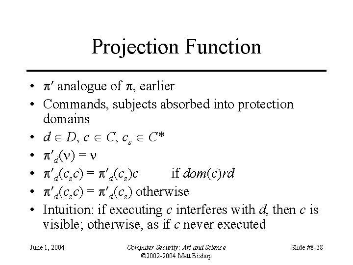Projection Function • analogue of , earlier • Commands, subjects absorbed into protection domains