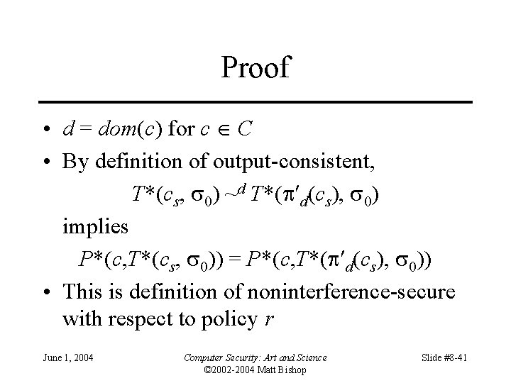 Proof • d = dom(c) for c C • By definition of output-consistent, T*(cs,