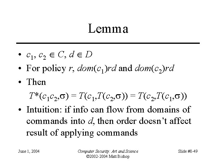 Lemma • c 1, c 2 C, d D • For policy r, dom(c