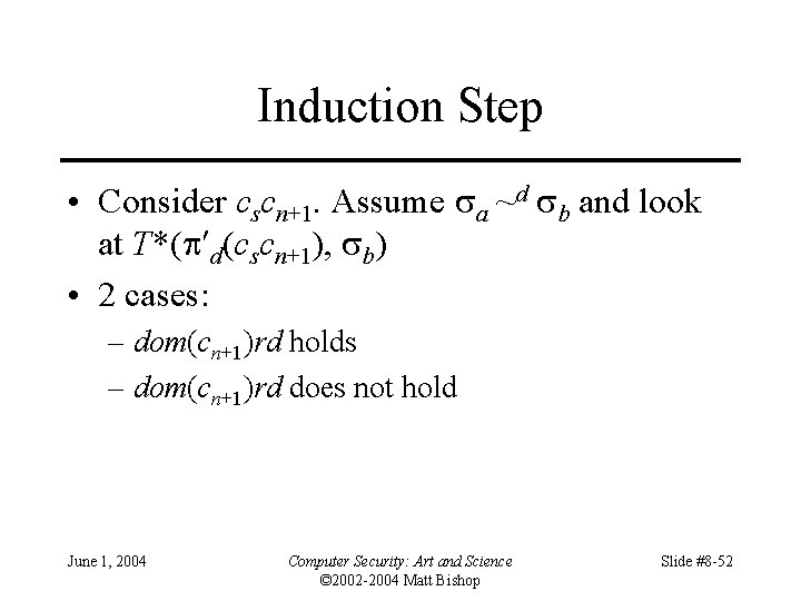 Induction Step • Consider cscn+1. Assume a ~d b and look at T*( d(cscn+1),