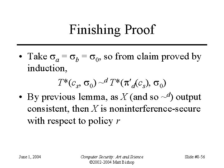 Finishing Proof • Take a = b = 0, so from claim proved by