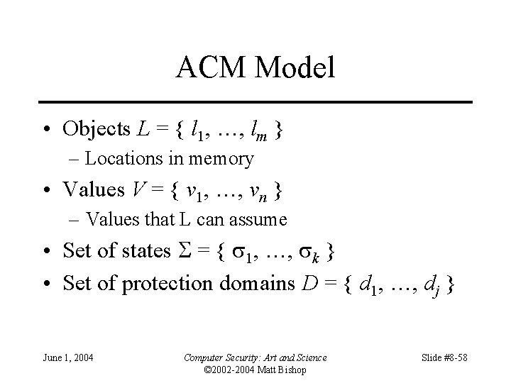 ACM Model • Objects L = { l 1, …, lm } – Locations