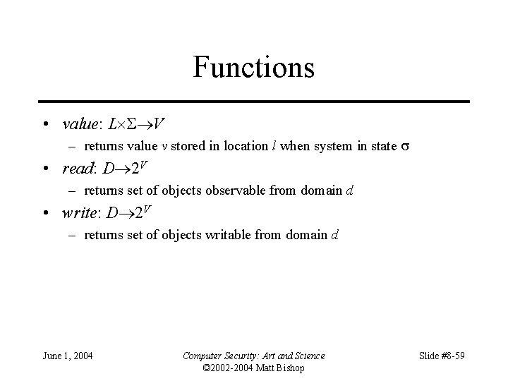 Functions • value: L V – returns value v stored in location l when