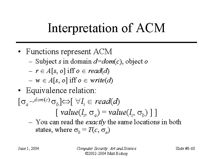 Interpretation of ACM • Functions represent ACM – Subject s in domain d=dom(c), object