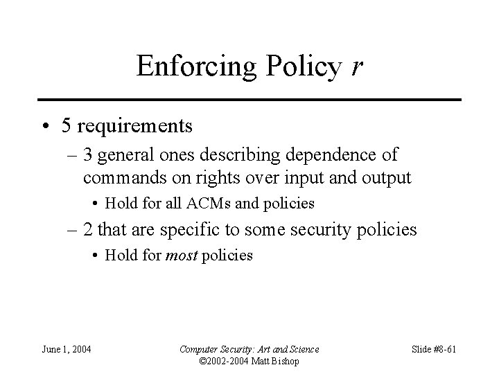 Enforcing Policy r • 5 requirements – 3 general ones describing dependence of commands