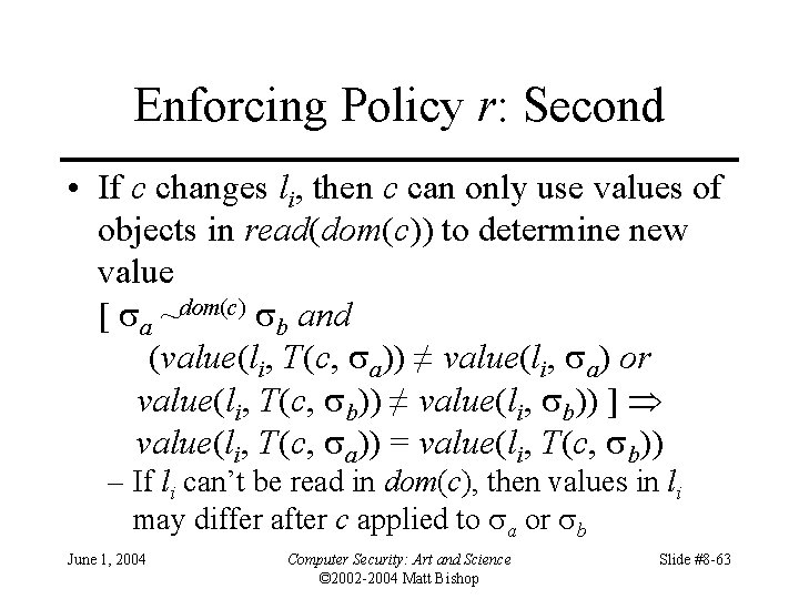 Enforcing Policy r: Second • If c changes li, then c can only use