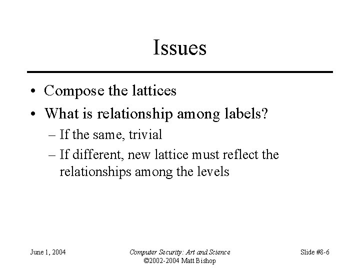 Issues • Compose the lattices • What is relationship among labels? – If the