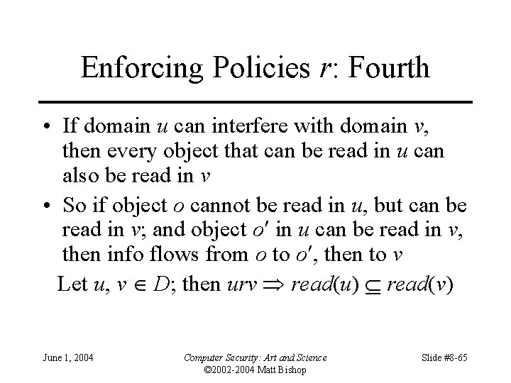 Enforcing Policies r: Fourth • If domain u can interfere with domain v, then