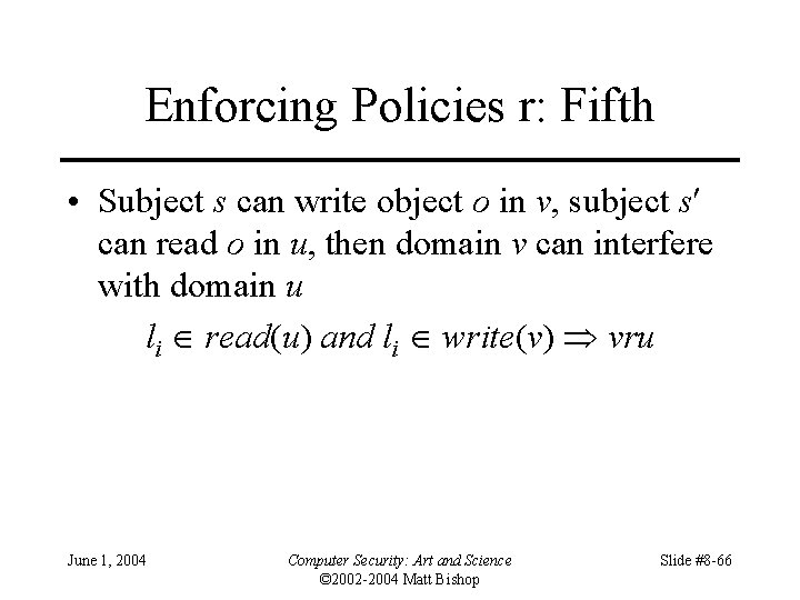 Enforcing Policies r: Fifth • Subject s can write object o in v, subject