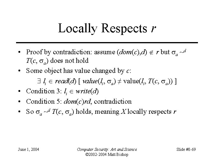 Locally Respects r • Proof by contradiction: assume (dom(c), d) r but a ~d