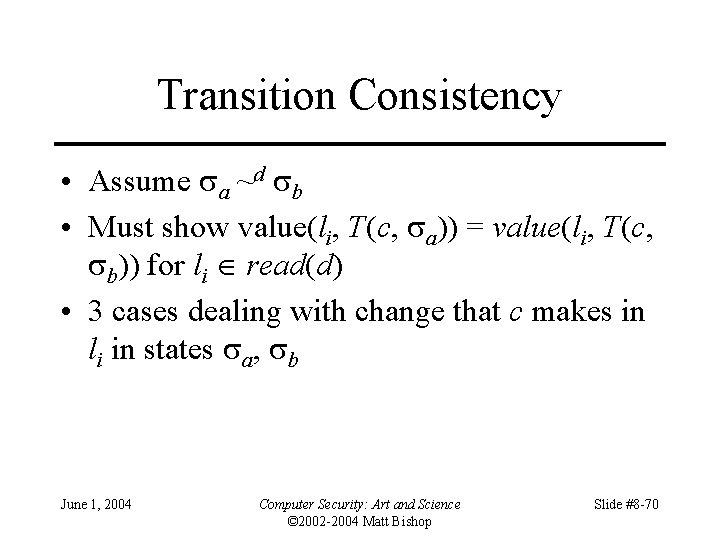 Transition Consistency • Assume a ~d b • Must show value(li, T(c, a)) =