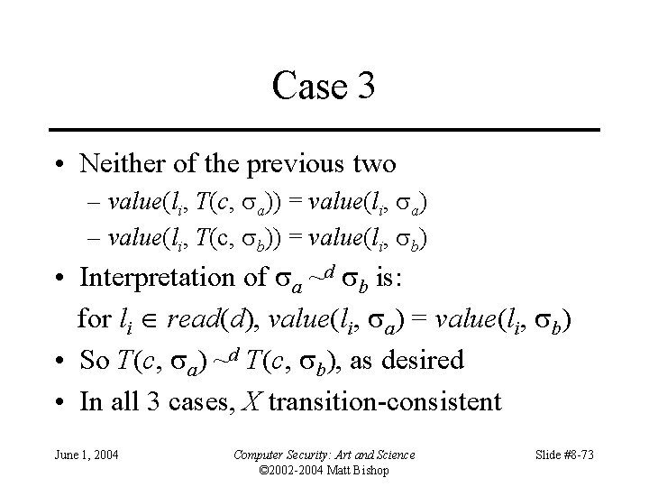 Case 3 • Neither of the previous two – value(li, T(c, a)) = value(li,