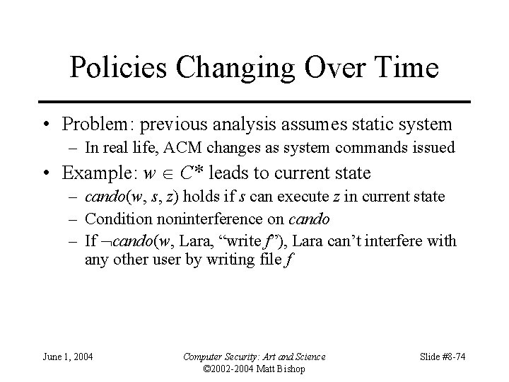 Policies Changing Over Time • Problem: previous analysis assumes static system – In real