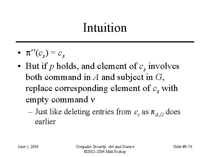 Intuition • (cs) = cs • But if p holds, and element of cs