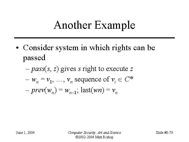 Another Example • Consider system in which rights can be passed – pass(s, z)