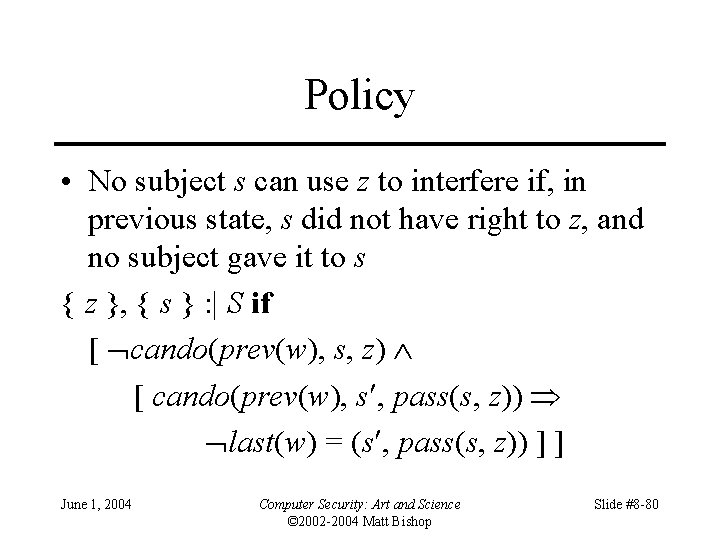 Policy • No subject s can use z to interfere if, in previous state,