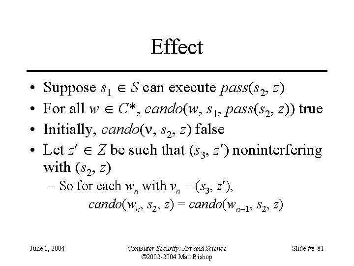 Effect • • Suppose s 1 S can execute pass(s 2, z) For all