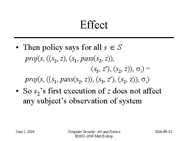 Effect • Then policy says for all s S proj(s, ((s 2, z), (s