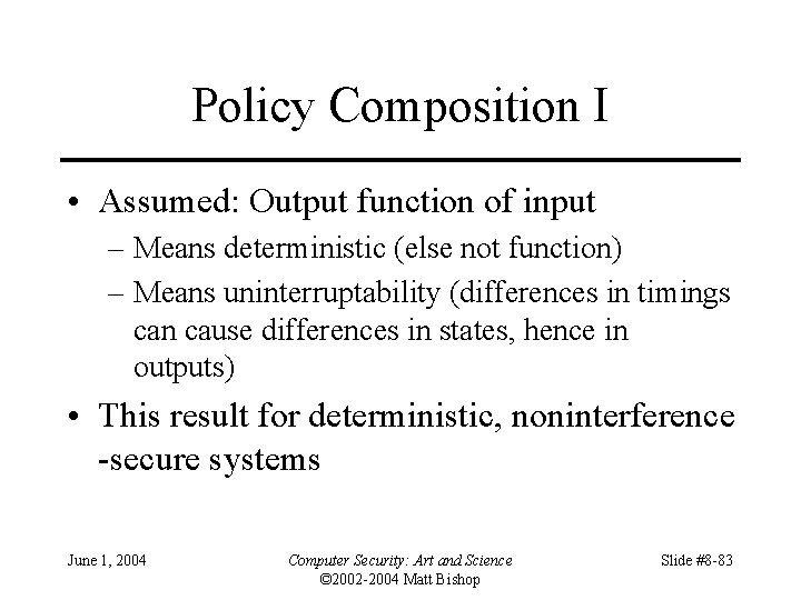 Policy Composition I • Assumed: Output function of input – Means deterministic (else not