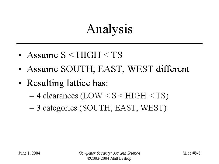Analysis • Assume S < HIGH < TS • Assume SOUTH, EAST, WEST different