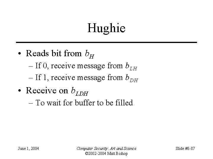 Hughie • Reads bit from b. H – If 0, receive message from b.