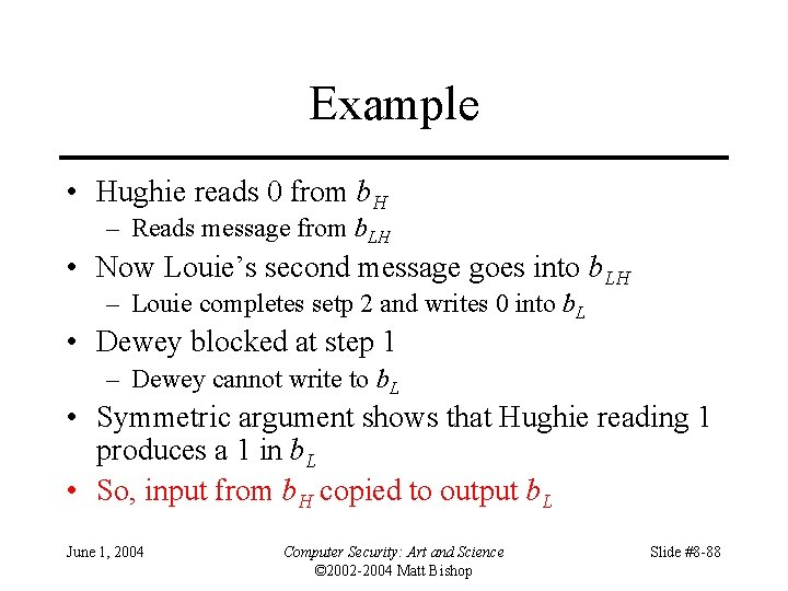 Example • Hughie reads 0 from b. H – Reads message from b. LH