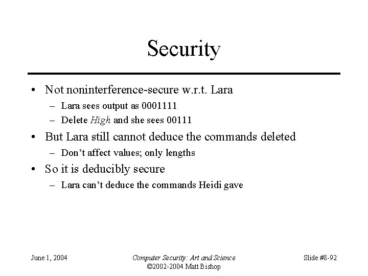 Security • Not noninterference-secure w. r. t. Lara – Lara sees output as 0001111