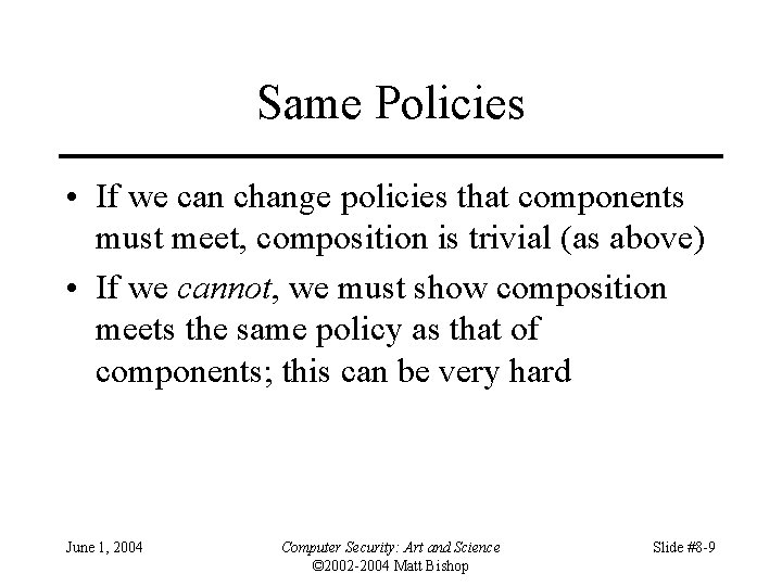 Same Policies • If we can change policies that components must meet, composition is