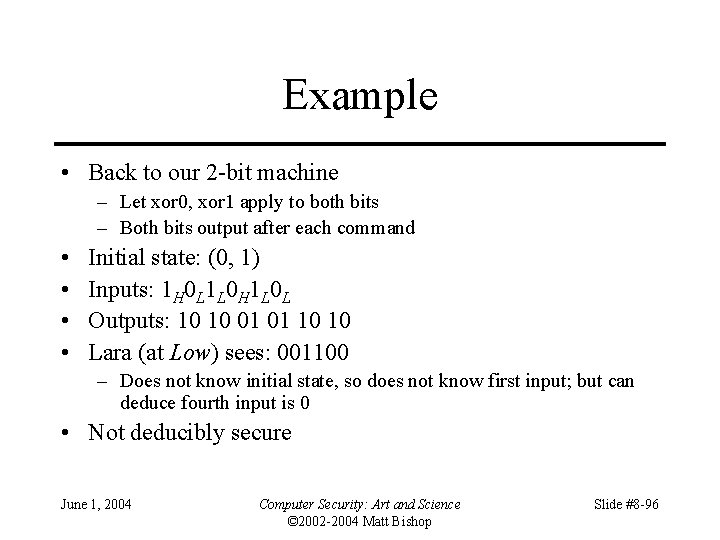 Example • Back to our 2 -bit machine – Let xor 0, xor 1