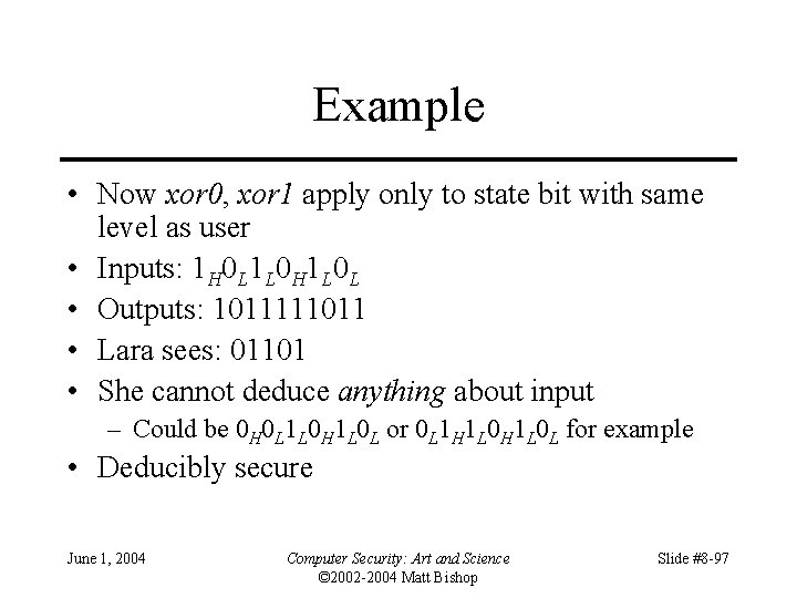 Example • Now xor 0, xor 1 apply only to state bit with same