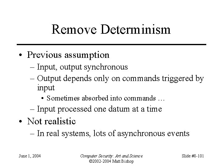 Remove Determinism • Previous assumption – Input, output synchronous – Output depends only on
