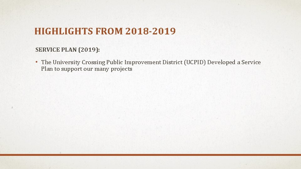 HIGHLIGHTS FROM 2018 -2019 SERVICE PLAN (2019): • The University Crossing Public Improvement District