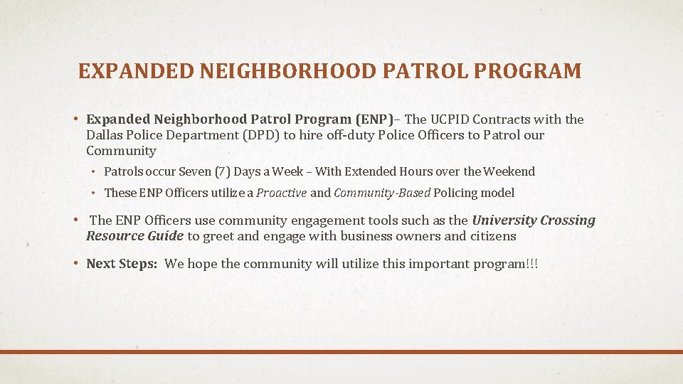 EXPANDED NEIGHBORHOOD PATROL PROGRAM • Expanded Neighborhood Patrol Program (ENP)– The UCPID Contracts with