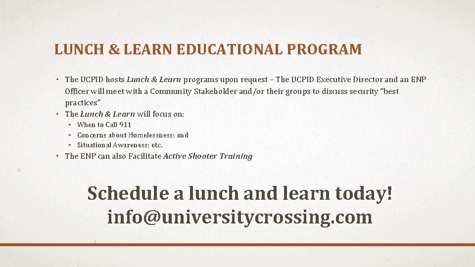 LUNCH & LEARN EDUCATIONAL PROGRAM • The UCPID hosts Lunch & Learn programs upon