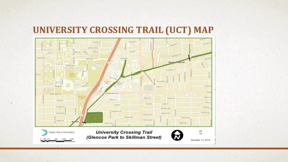 UNIVERSITY CROSSING TRAIL (UCT) MAP