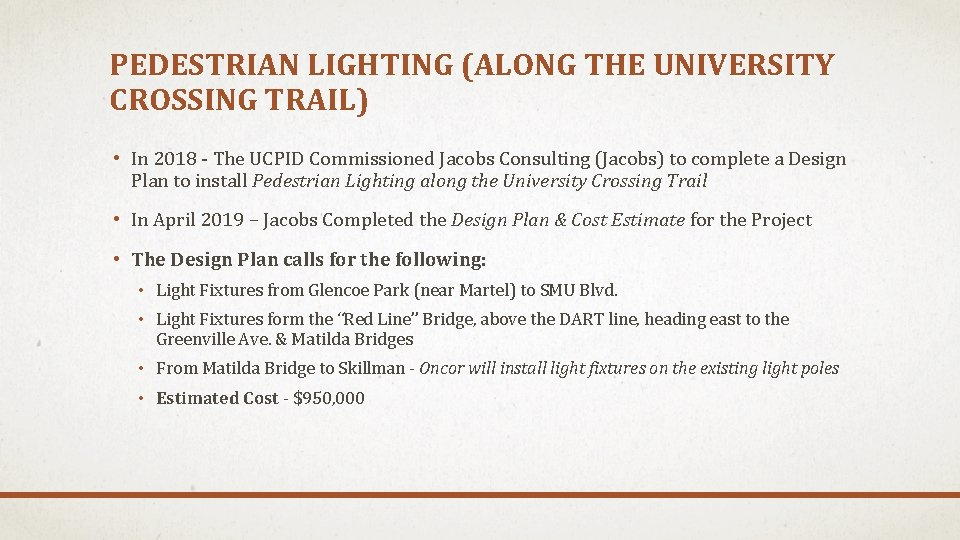 PEDESTRIAN LIGHTING (ALONG THE UNIVERSITY CROSSING TRAIL) • In 2018 - The UCPID Commissioned