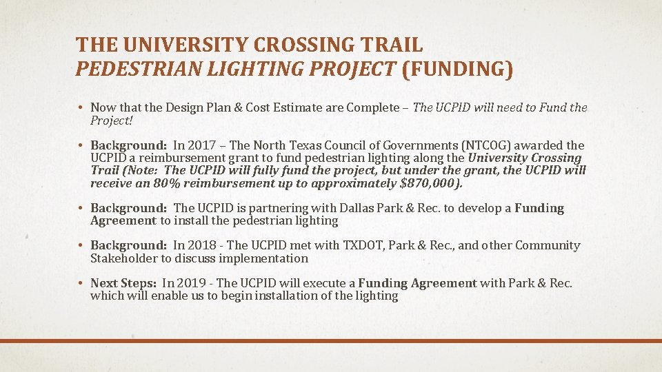 THE UNIVERSITY CROSSING TRAIL PEDESTRIAN LIGHTING PROJECT (FUNDING) • Now that the Design Plan
