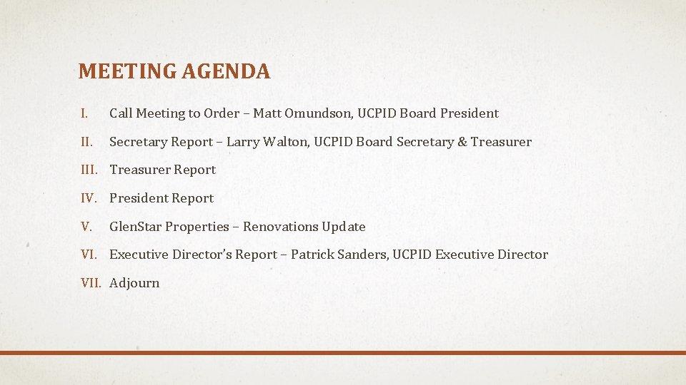 MEETING AGENDA I. Call Meeting to Order – Matt Omundson, UCPID Board President II.