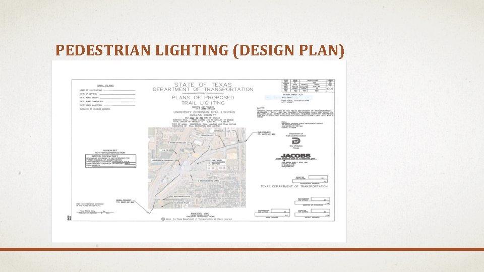 PEDESTRIAN LIGHTING (DESIGN PLAN)
