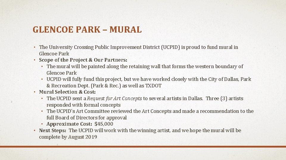 GLENCOE PARK – MURAL • The University Crossing Public Improvement District (UCPID) is proud