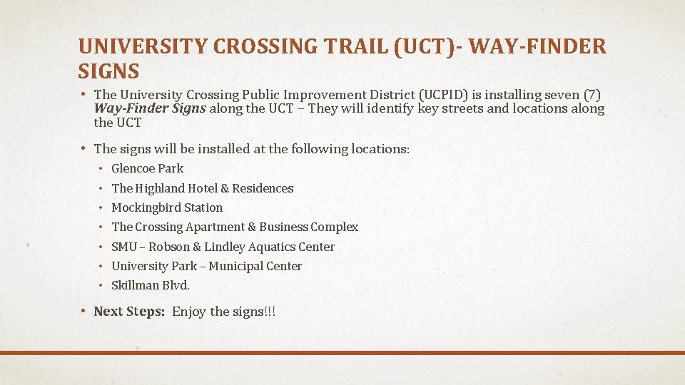UNIVERSITY CROSSING TRAIL (UCT)- WAY-FINDER SIGNS • The University Crossing Public Improvement District (UCPID)