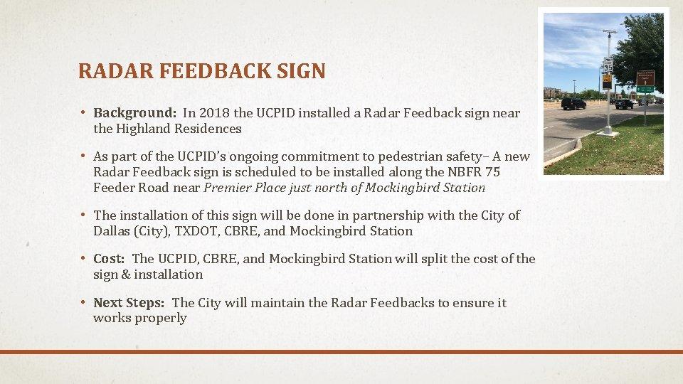 RADAR FEEDBACK SIGN • Background: In 2018 the UCPID installed a Radar Feedback sign