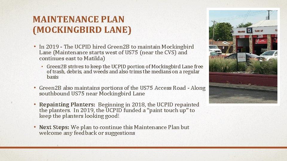 MAINTENANCE PLAN (MOCKINGBIRD LANE) • In 2019 - The UCPID hired Green 2 B