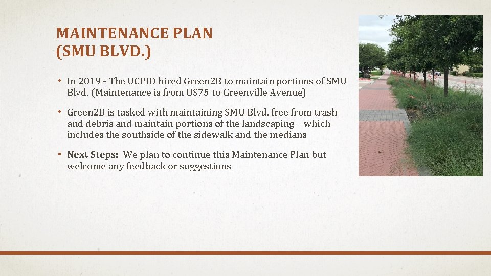MAINTENANCE PLAN (SMU BLVD. ) • In 2019 - The UCPID hired Green 2