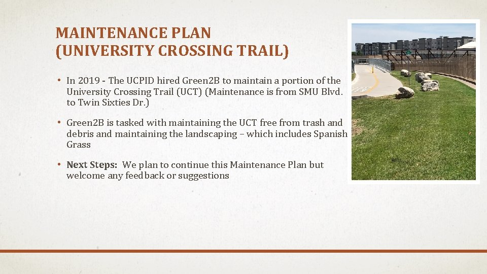 MAINTENANCE PLAN (UNIVERSITY CROSSING TRAIL) • In 2019 - The UCPID hired Green 2