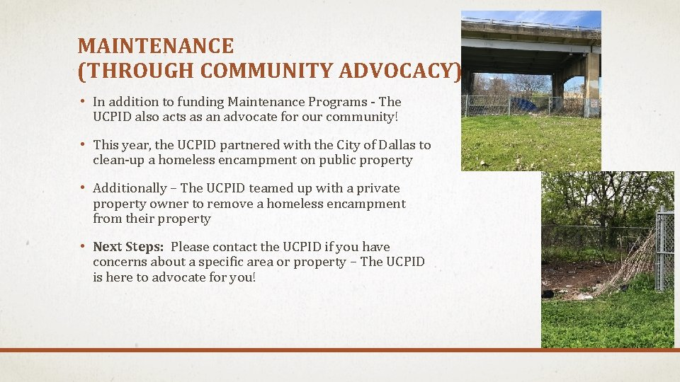 MAINTENANCE (THROUGH COMMUNITY ADVOCACY) • In addition to funding Maintenance Programs - The UCPID