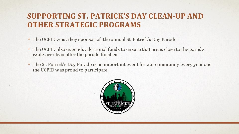 SUPPORTING ST. PATRICK'S DAY CLEAN-UP AND OTHER STRATEGIC PROGRAMS • The UCPID was a